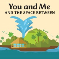 """""""You and Me and the Space Between"""" Panel Discussion"""